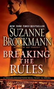 Breaking the Rules - A Novel ebook by Suzanne Brockmann