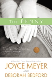 The Penny - A Novel ebook by Joyce Meyer,Deborah Bedford