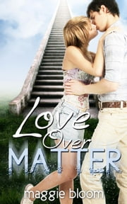 Love Over Matter ebook by Maggie Bloom
