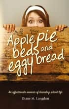 Apple Pie Beds and Eggy Bread ebook by Diane Langdon