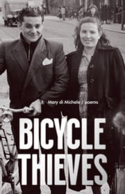 Bicycle Thieves - Poems ebook by Mary di Michele