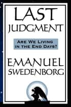 Last Judgment - Are We Living in the End of Days? ekitaplar by Emanuel Swedenborg