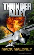 Thunder Alley ebook by Mack Maloney