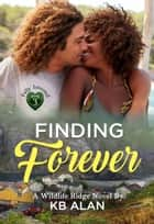 Finding Forever ebook by KB Alan