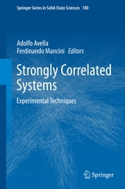 Strongly Correlated Systems - Experimental Techniques ebook by Adolfo Avella,Ferdinando Mancini
