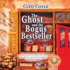 The Ghost and the Bogus Bestseller audiobook by Cleo Coyle