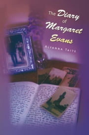 The Diary of Margaret Evans ebook by Alyanna Taite