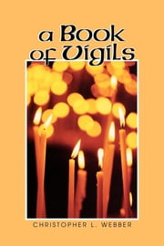 A Book of Vigils ebook by Christopher L. Webber