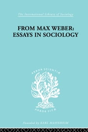 From Max Weber: Essays in Sociology ebook by H.H. Gerth,C. Wright Mills