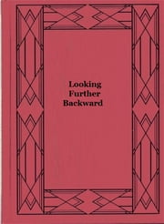 Looking Further Backward ebook by Arthur Dudley Vinton