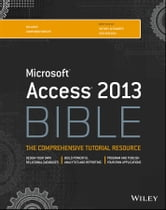 Access 2013 Bible ebook by Michael Alexander,Richard Kusleika