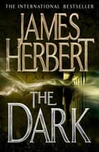 The Dark ebook by James Herbert