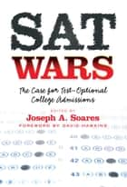 SAT Wars ebook by Joseph A. Soares