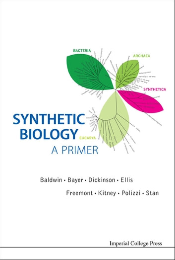 Synthetic Biology — A Primer ebook by Paul S Freemont,Richard I Kitney