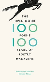 "The Open Door: One Hundred Poems, One Hundred Years of ""Poetry"" Magazine ebook by"