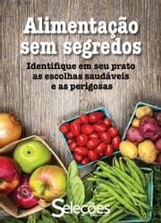Alimentação sem segredos - Identifique em seu prato as escolhas saudáveis e as perigosas ebook by Kobo.Web.Store.Products.Fields.ContributorFieldViewModel