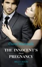 The Innocent's Shock Pregnancy (Mills & Boon Modern) (One Night With Consequences, Book 47) ebook by Carol Marinelli