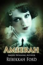 Ameerah: Paranormal Fantasy (Beyond the Eyes Spin-Off) ebook by Rebekkah Ford