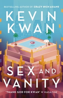 Sex and Vanity ekitaplar by Kevin Kwan