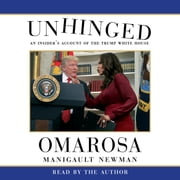 Unhinged - An Insider's Account of the Trump White House audiobook by Omarosa Manigault Newman