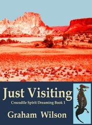 Just Visiting ebook by Graham Wilson