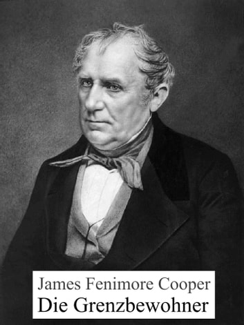 Die Grenzbewohner ebook by James Fenimore Cooper