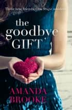 The Goodbye Gift ebook by Amanda Brooke