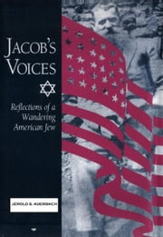 Jacob's Voices: Reflections of a Wandering American Jew ebook by Jerold S. Auerbach