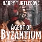 Agent of Byzantium audiobook by Harry Turtledove