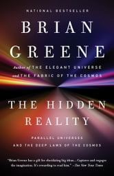 The Hidden Reality - Parallel Universes and the Deep Laws of the Cosmos ebook by Brian Greene