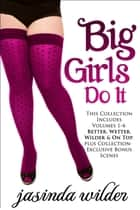 Big Girls Do It ebook by