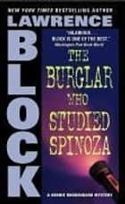 The Burglar Who Studied Spinoza ebook by Lawrence Block