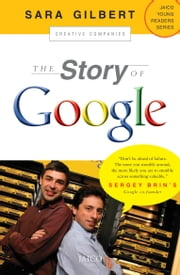 The Story of Google ebook by Sara Gilbert