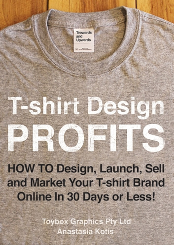 Design T Shirts To Sell | T Shirt Design Profits How To Design Launch Sell And Market Your