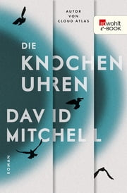 Die Knochenuhren ebook by David Mitchell, Volker Oldenburg