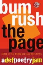 Bum Rush the Page - A Def Poetry Jam ebook by Tony Medina, Louis Reyes Rivera