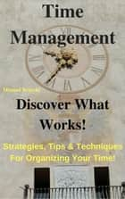 Time Management - Discover What Works! ebook by Manuel Braschi