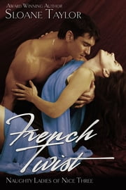 French Twist ebook by Sloane Taylor