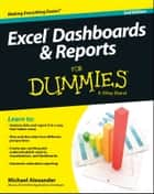 Excel Dashboards and Reports For Dummies ebook by Michael Alexander