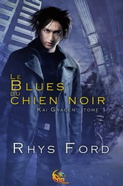 Le Blues du chien noir eBook par Violette Mahé, Rhys Ford