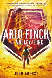 Arlo Finch in the Valley of Fire ebook by John August