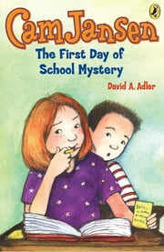 Cam Jansen: The First Day of School Mystery #22 ebook by David A. Adler, Susanna Natti