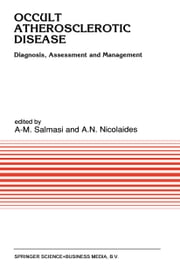 Occult Atherosclerotic Disease - Diagnosis, Assessment and Management ebook by A-M. Salmasi,A.N. Nicolaides