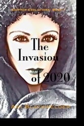 The Invasion of 2020, a Shifter Dystopian (Shifter Evolutions Book #1) ebook by Ami Blackwelder