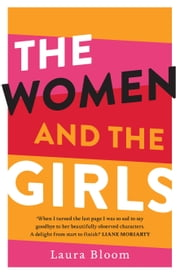 The Women and the Girls ebook by Laura Bloom