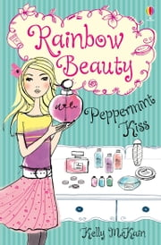 Peppermint Kiss: Rainbow Beauty (Book 1) ebook by Kelly McKain