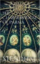 The Charterhouse of Parma ebook by Stendhal