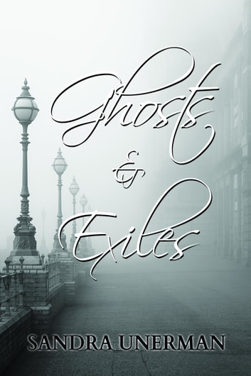 Ghosts and Exiles ebook by Sandra Unerman