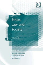 Ethics, Law and Society - Volume IV ebook by