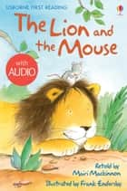 The Lion and the Mouse: Usborne First Reading: Level One ebook by Mairi Mackinnon, Frank Endersby